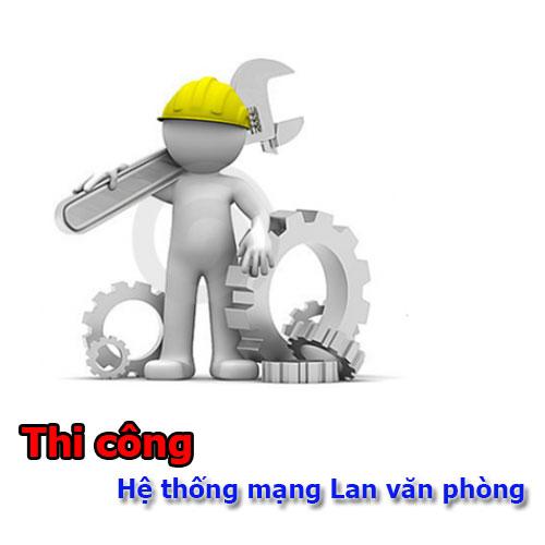 Bảng giá thi công mạng Lan văn phòng Hà Nội