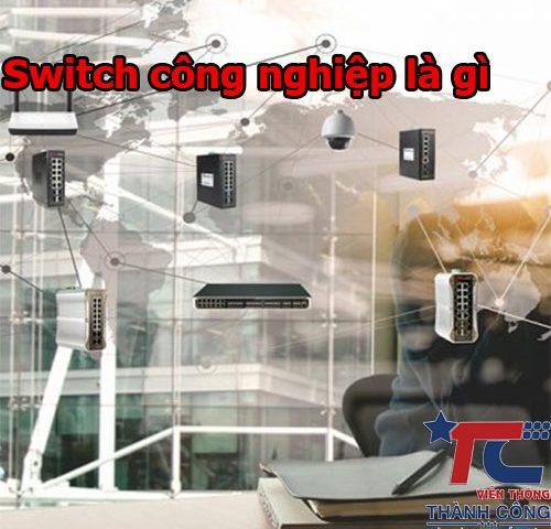 Switch công nghiệp là gì? Giới thiệu Switch mạng công nghiệp Scodeno cao cấp
